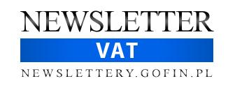 Newsletter VAT - NEWSLETTERY.GOFIN.PL